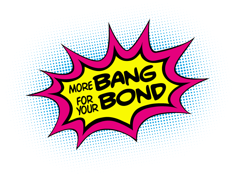 More bang for your bond logo